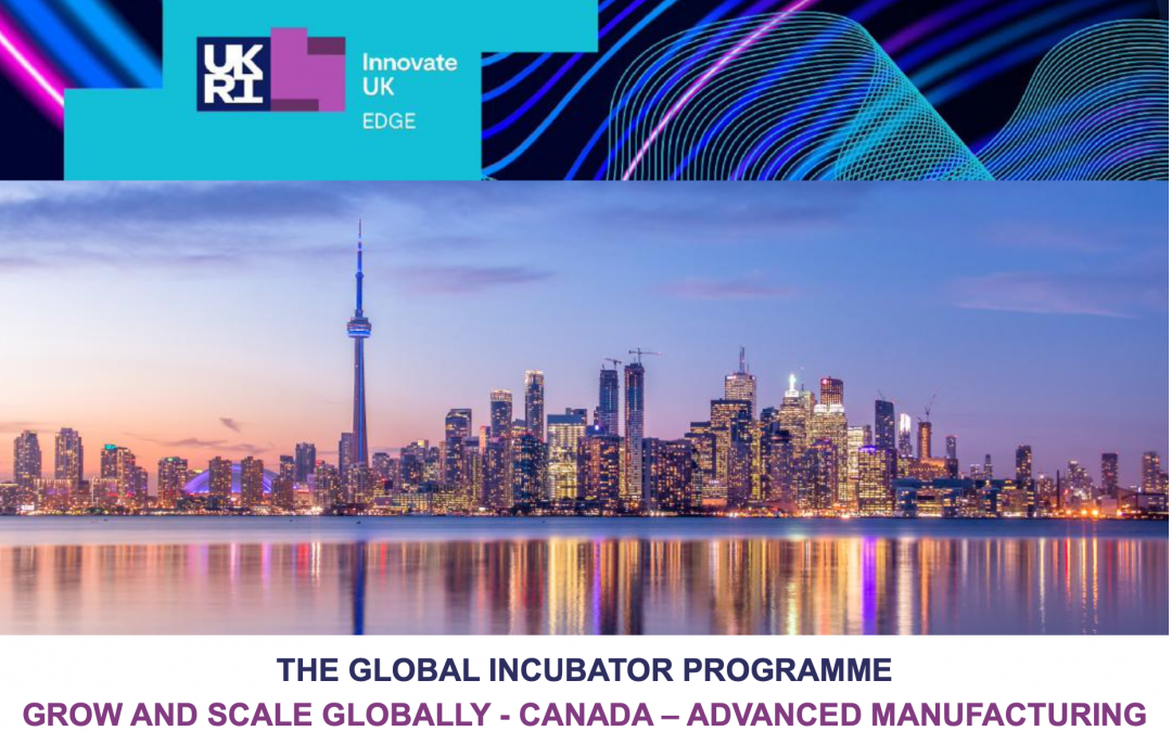 THE GLOBAL INCUBATOR PROGRAMME: GROW AND SCALE GLOBALLY – CANADA – ADVANCED MANUFACTURING